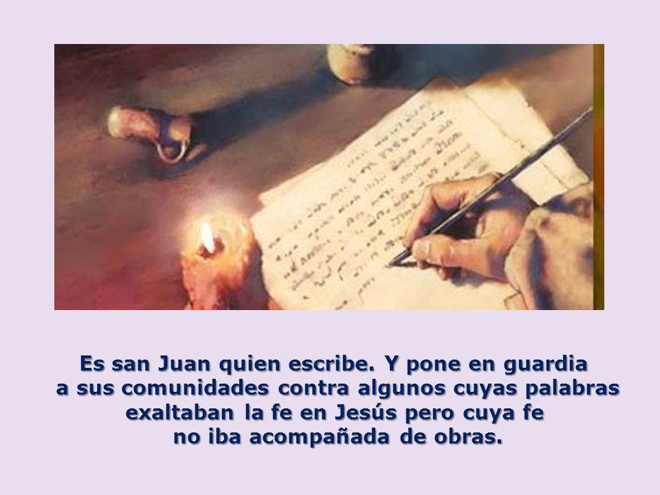 Es san Juan quien escribe.