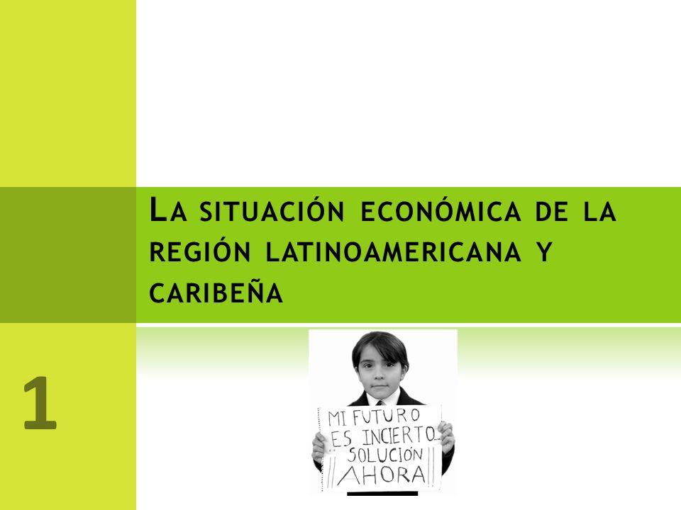 L A SITUACIÓN ECONÓMICA DE LA REGIÓN LATINOAMERICANA Y CARIBEÑA 1