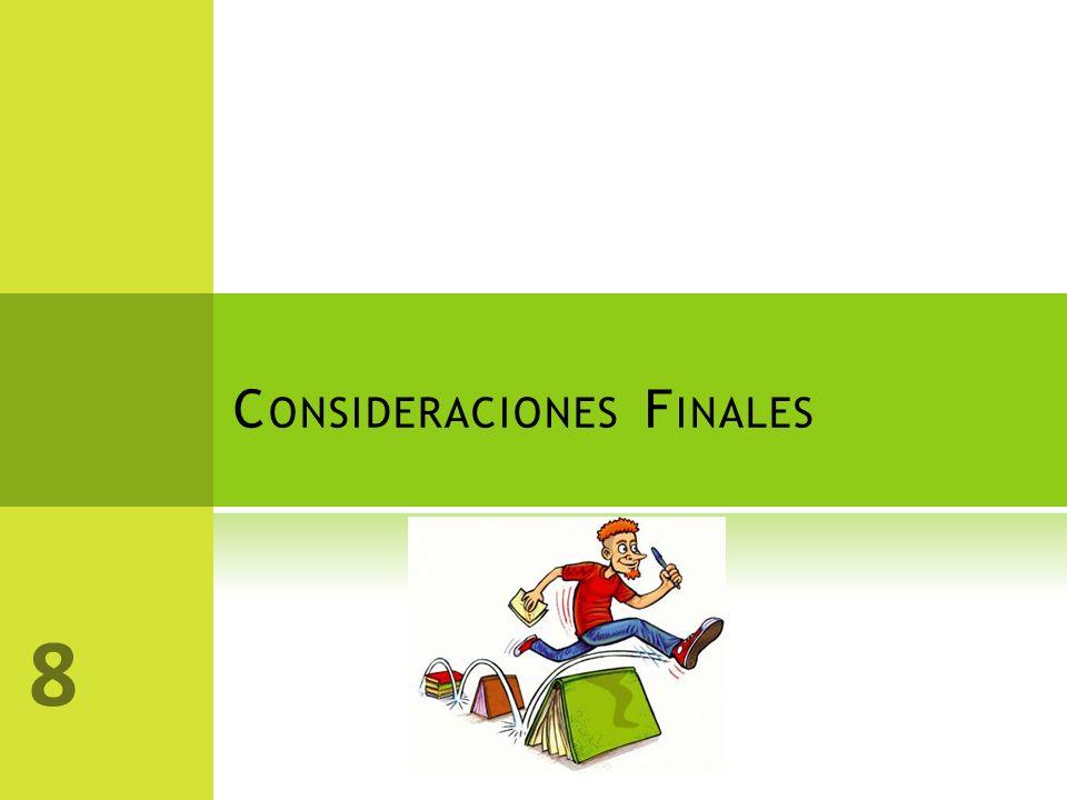 C ONSIDERACIONES F INALES 8