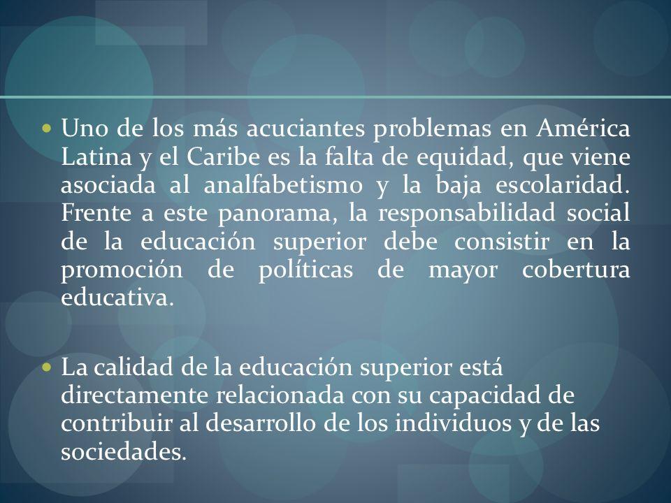 Uno de los más acuciantes problemas en América Latina y el Caribe es la falta de equidad, que viene asociada al analfabetismo y la baja escolaridad. F