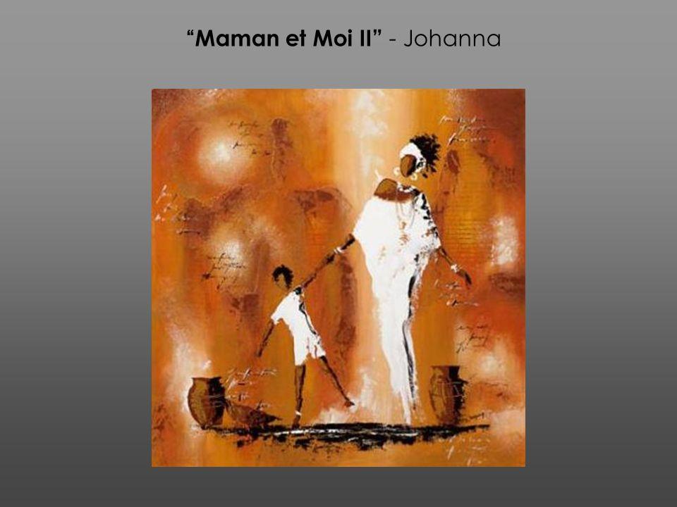 Maman et Moi II - Johanna