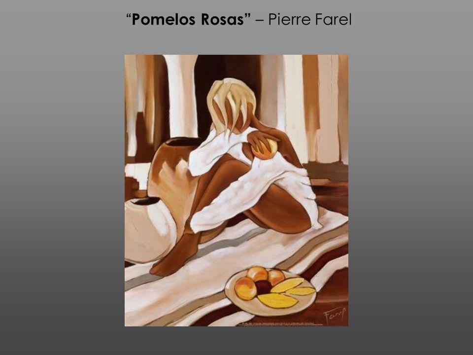 Pomelos Rosas – Pierre Farel