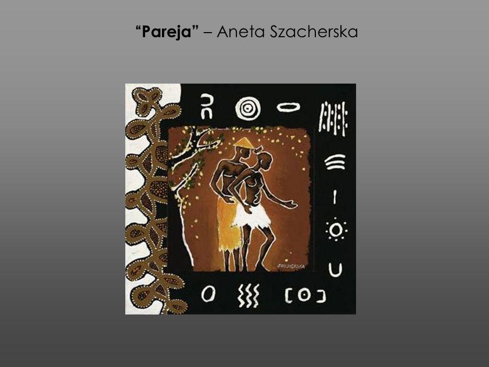 Pareja – Aneta Szacherska