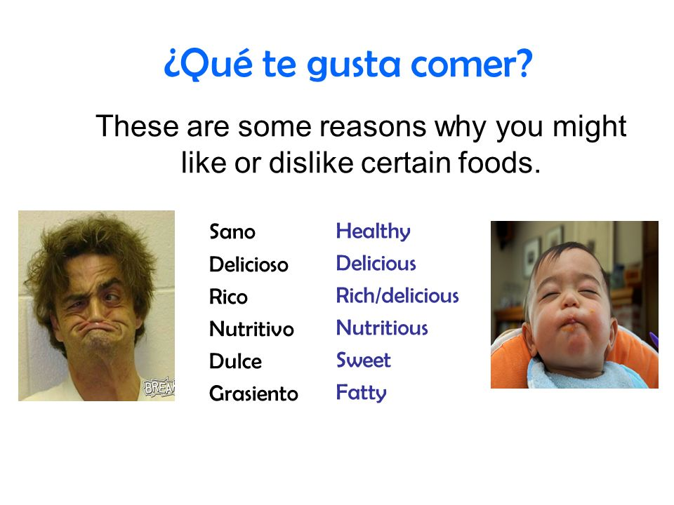 ¿Qué te gusta comer. These are some reasons why you might like or dislike certain foods.