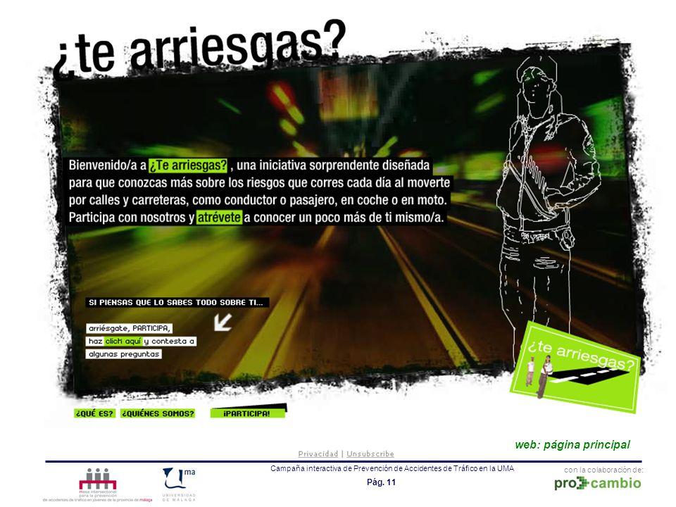 con la colaboración de: Campaña interactiva de Prevención de Accidentes de Tráfico en la UMA Pág. 11 web: página principal