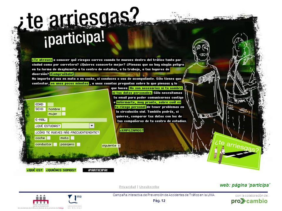 con la colaboración de: Campaña interactiva de Prevención de Accidentes de Tráfico en la UMA Pág. 12 web: página participa