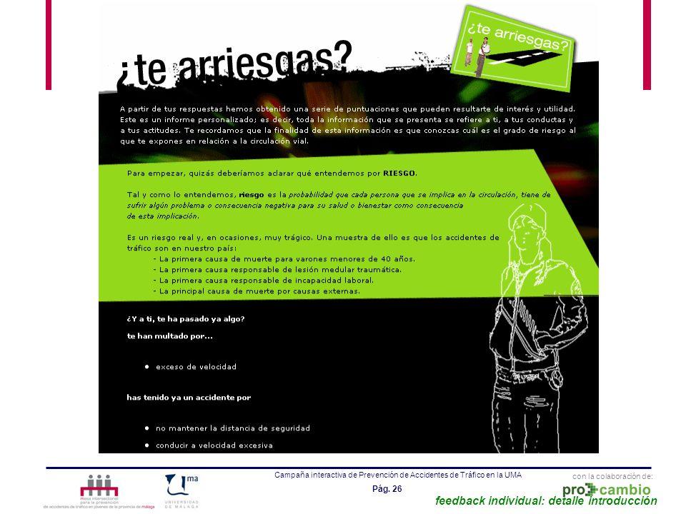 con la colaboración de: Campaña interactiva de Prevención de Accidentes de Tráfico en la UMA Pág. 26 feedback individual: detalle introducción