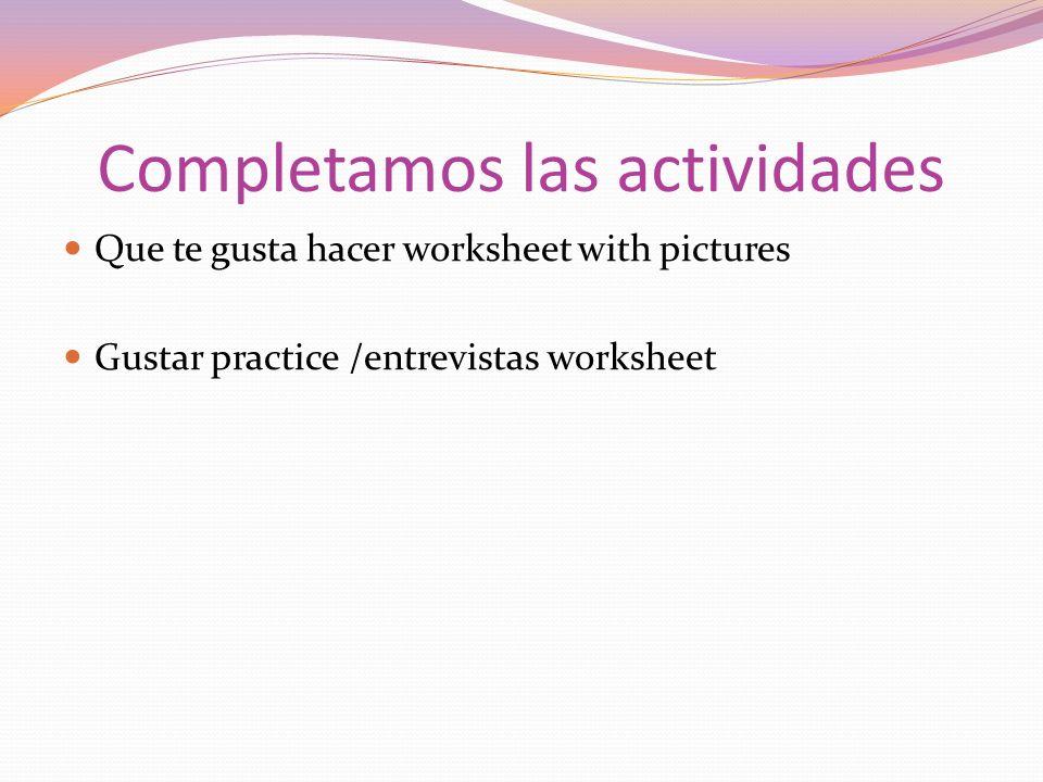 Completamos las actividades Que te gusta hacer worksheet with pictures Gustar practice /entrevistas worksheet