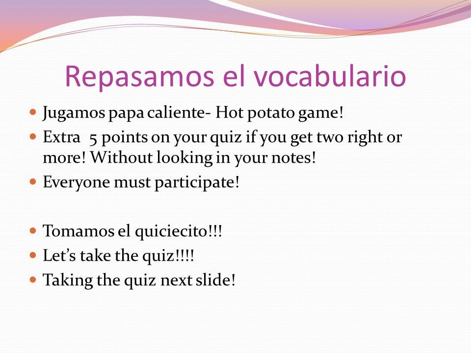Repasamos el vocabulario Jugamos papa caliente- Hot potato game.