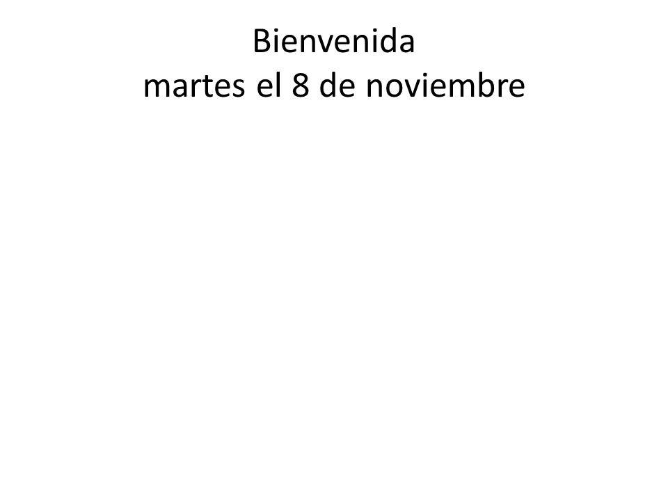 Bienvenida martes el 8 de noviembre