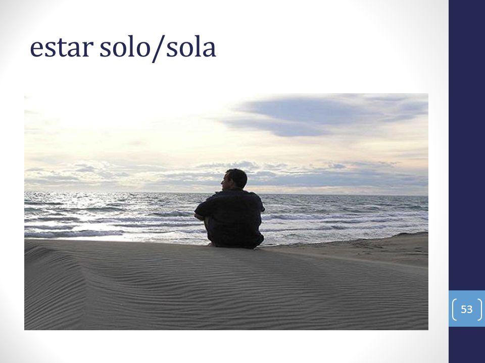 estar solo/sola 53