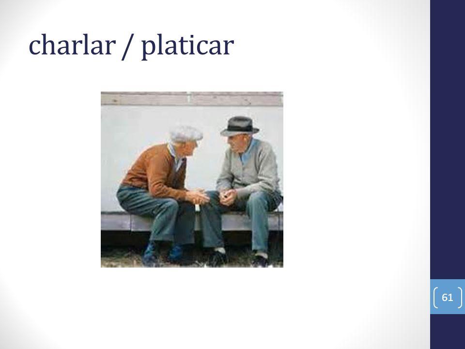charlar / platicar 61