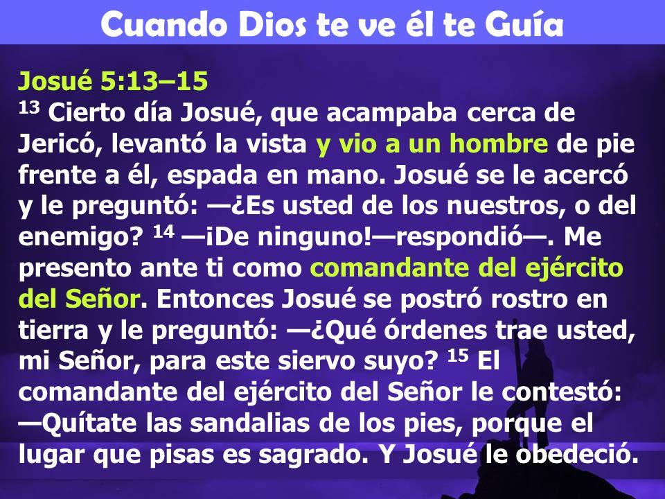 Josué 5:13–15 13 Cierto día Josué, que acampaba cerca de Jericó, levantó la vista y vio a un hombre de pie frente a él, espada en mano.