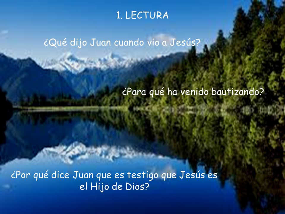 Al día siguiente, al ver Juan a Jesús que venía hacia él, exclamó: «Este es el Cordero de Dios, que quita el pecado del mundo. Este es aquel de quien