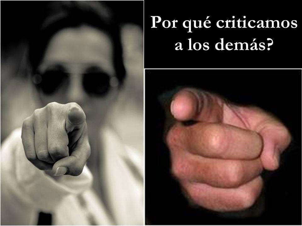 Por qué criticamos a los demás?