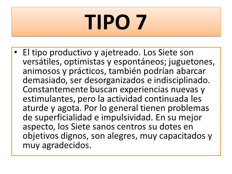 TIPO 7 El tipo productivo y ajetreado.