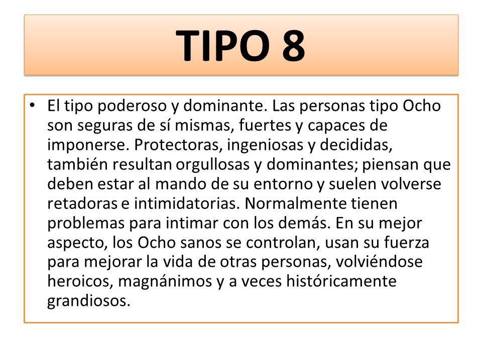 TIPO 8 El tipo poderoso y dominante.