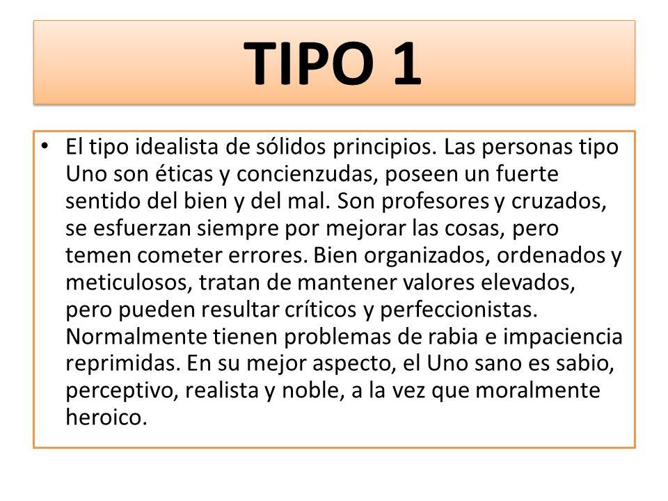 TIPO 1 El tipo idealista de sólidos principios.