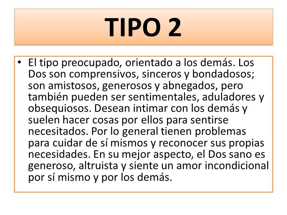 TIPO 2 El tipo preocupado, orientado a los demás.