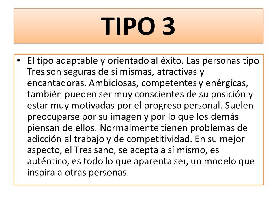 TIPO 3 El tipo adaptable y orientado al éxito.