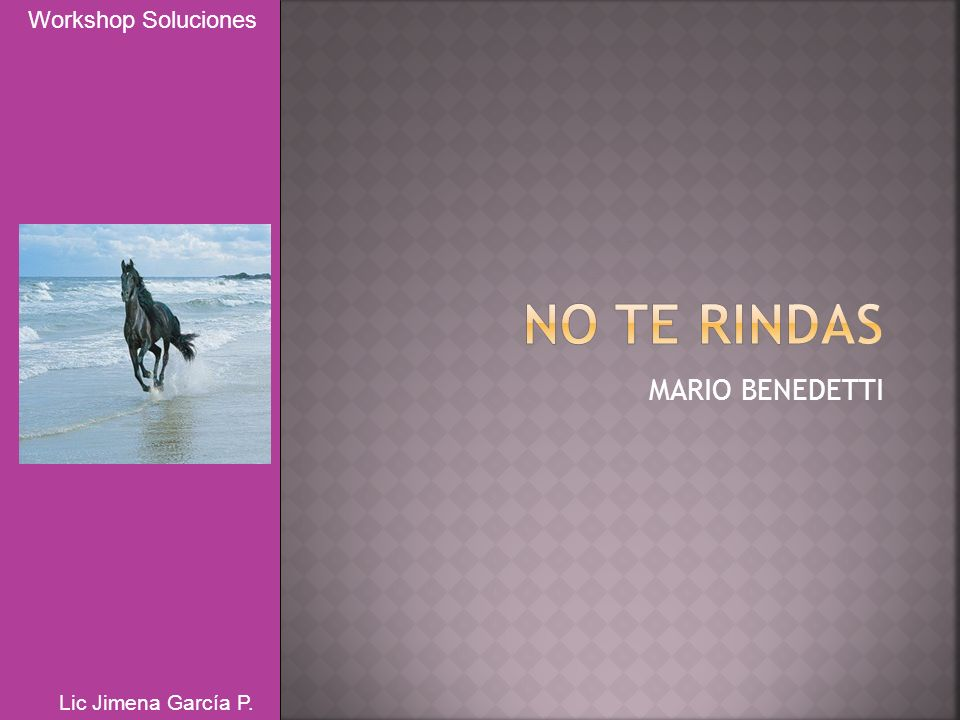 MARIO BENEDETTI Workshop Soluciones Lic Jimena García P.