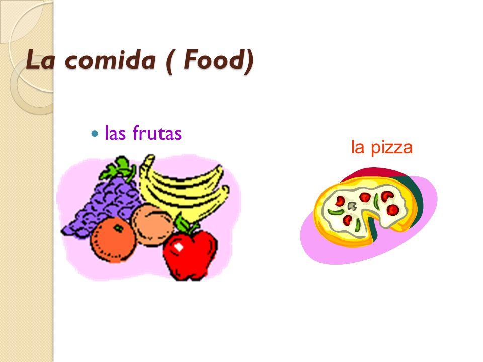 La comida ( Food) las frutas la pizza
