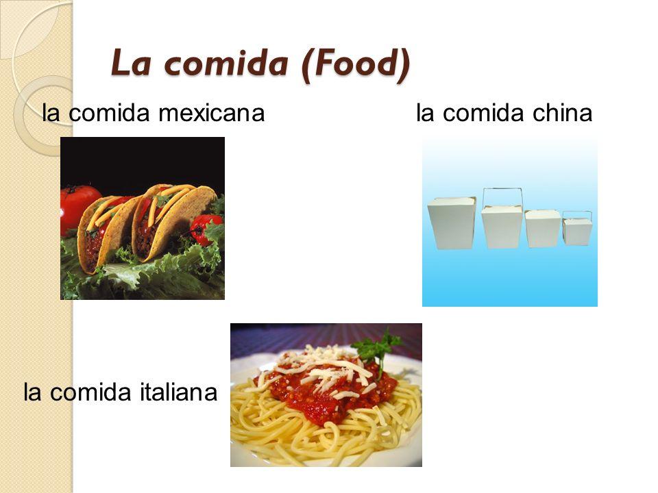 La comida (Food) la comida mexicanala comida china la comida italiana