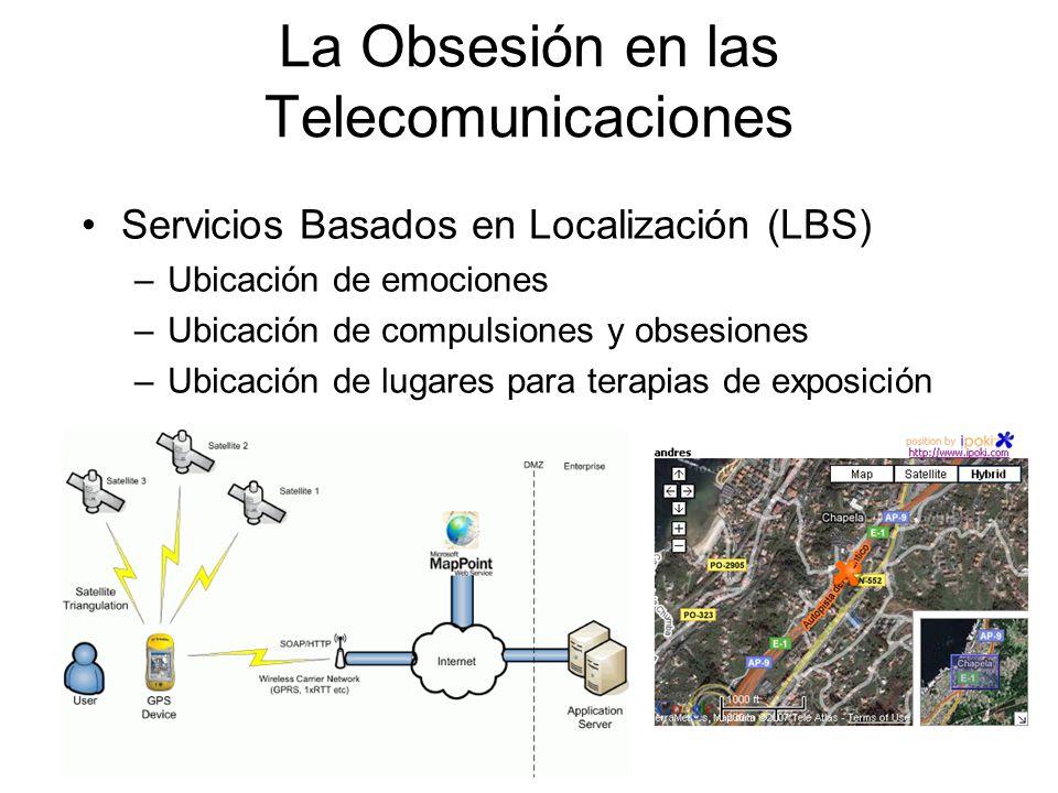 Servicios Basados en Localización (LBS) –Ubicación de emociones –Ubicación de compulsiones y obsesiones –Ubicación de lugares para terapias de exposic