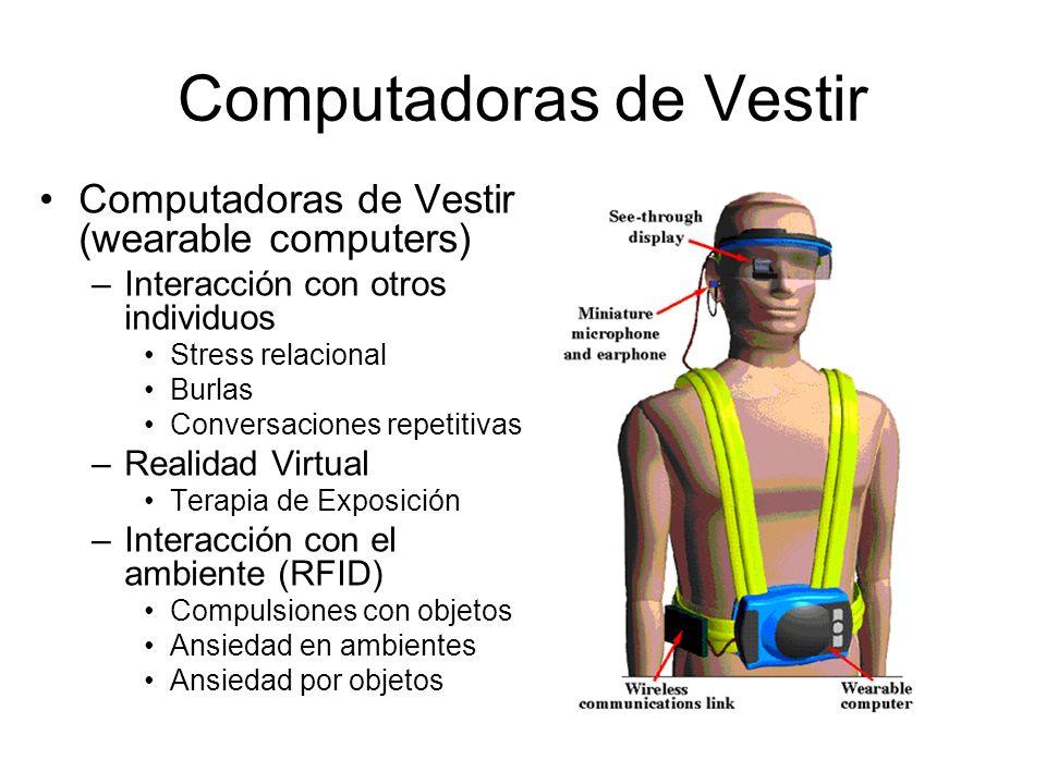 Computadoras de Vestir Computadoras de Vestir (wearable computers) –Interacción con otros individuos Stress relacional Burlas Conversaciones repetitiv