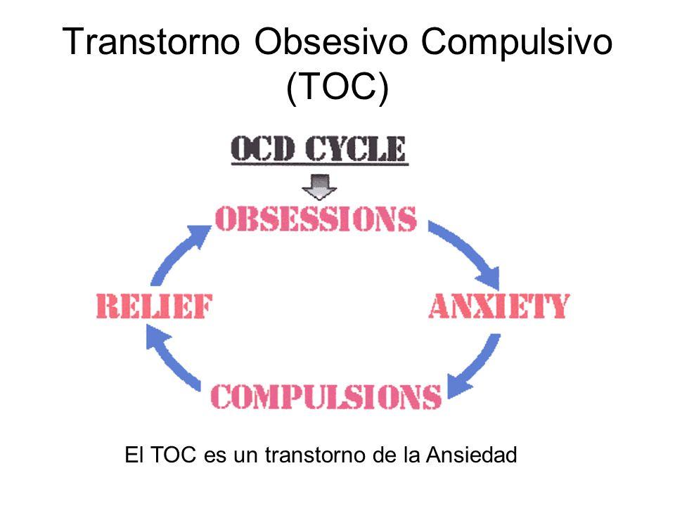 Transtorno Obsesivo Compulsivo (TOC) El TOC es un transtorno de la Ansiedad