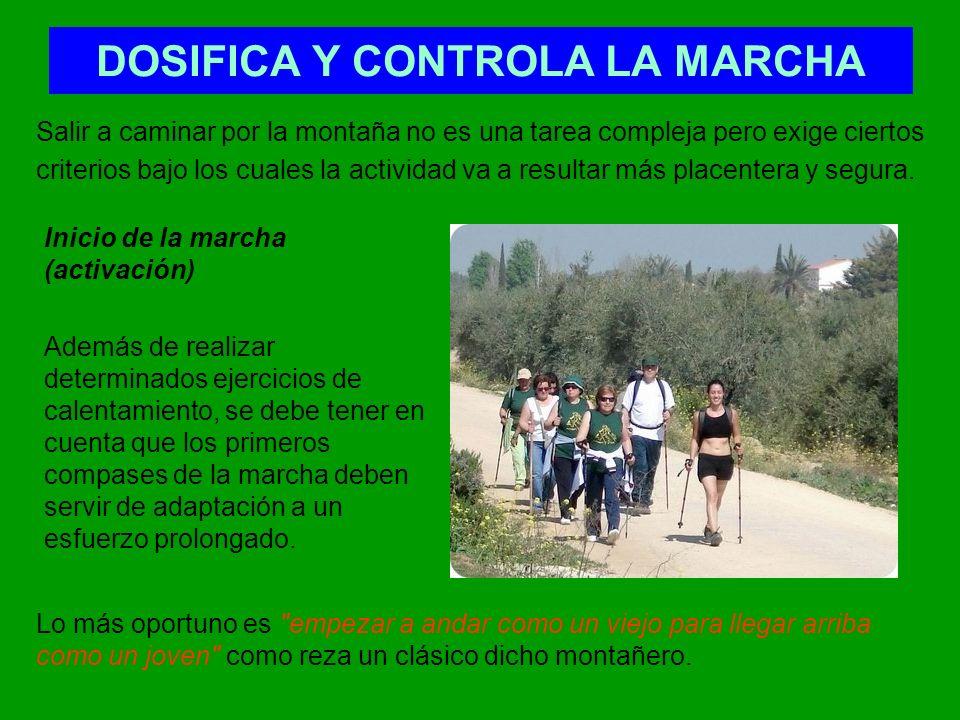 DOSIFICA Y CONTROLA LA MARCHA Ritmo de marcha.