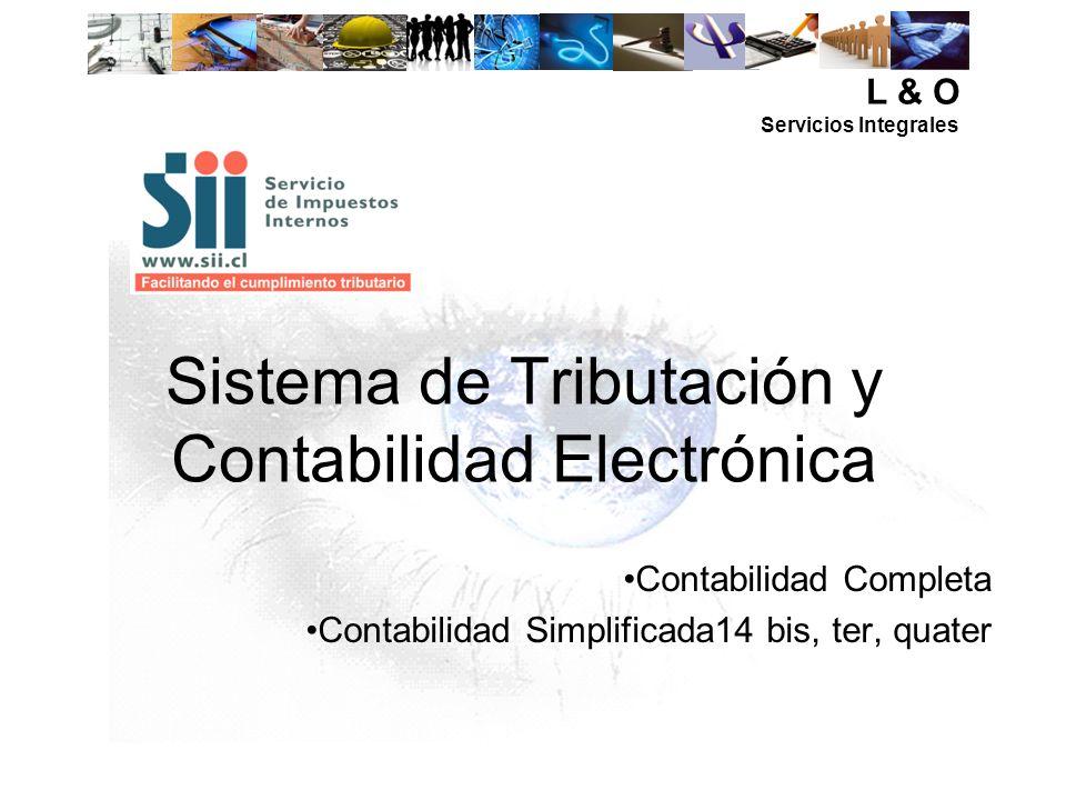 Sistema de Tributación y Contabilidad Electrónica Contabilidad Completa Contabilidad Simplificada14 bis, ter, quater L & O Servicios Integrales