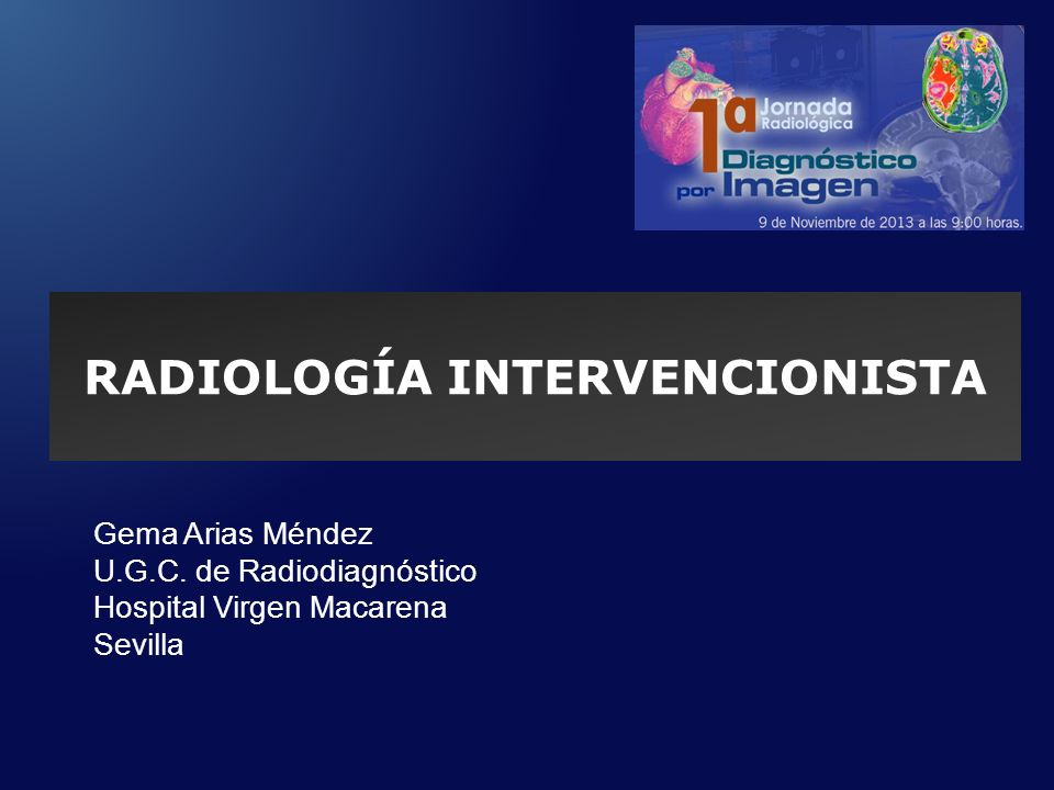 RADIOLOGÍA INTERVENCIONISTA Gema Arias Méndez U.G.C.