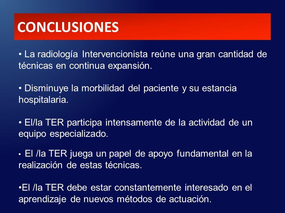 CONCLUSIONES La radiología Intervencionista reúne una gran cantidad de técnicas en continua expansión.