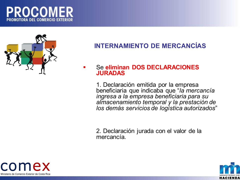 INTERNAMIENTO DE MERCANCÍAS Se eliminan DOS DECLARACIONES JURADAS 1.