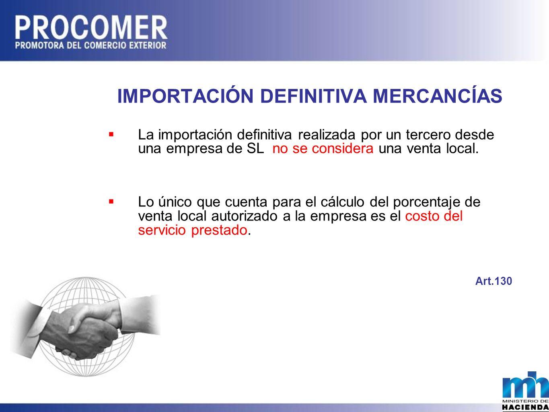 IMPORTACIÓN DEFINITIVA MERCANCÍAS La importación definitiva realizada por un tercero desde una empresa de SL no se considera una venta local.