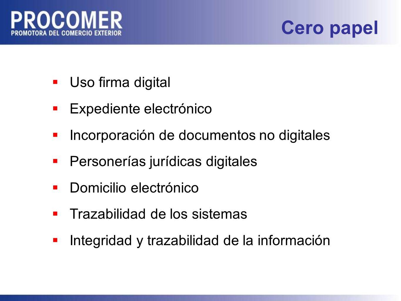 Cero papel Uso firma digital Expediente electrónico Incorporación de documentos no digitales Personerías jurídicas digitales Domicilio electrónico Trazabilidad de los sistemas Integridad y trazabilidad de la información