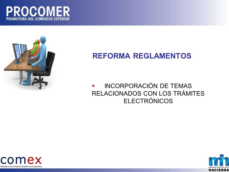 REFORMA REGLAMENTOS INCORPORACIÓN DE TEMAS RELACIONADOS CON LOS TRÁMITES ELECTRÓNICOS