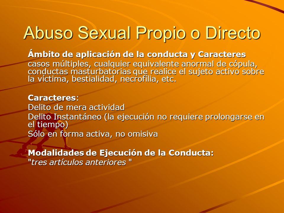 Abuso Sexual Propio o Directo Ámbito de aplicación de la conducta y Caracteres casos múltiples, cualquier equivalente anormal de cópula, conductas mas