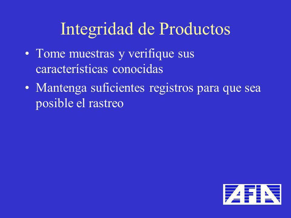 Tome muestras y verifique sus características conocidas Mantenga suficientes registros para que sea posible el rastreo Integridad de Productos