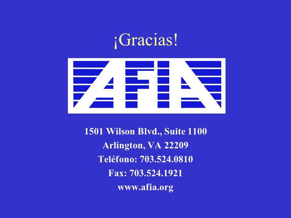 ¡Gracias! 1501 Wilson Blvd., Suite 1100 Arlington, VA 22209 Teléfono: 703.524.0810 Fax: 703.524.1921 www.afia.org