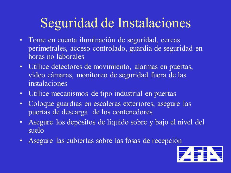 Seguridad de Instalaciones Tome en cuenta iluminación de seguridad, cercas perimetrales, acceso controlado, guardia de seguridad en horas no laborales