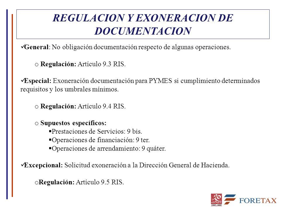 REGULACION Y EXONERACION DE DOCUMENTACION General: No obligación documentación respecto de algunas operaciones. o Regulación: Artículo 9.3 RIS. Especi