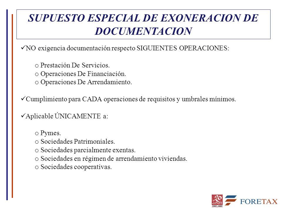 SUPUESTO ESPECIAL DE EXONERACION DE DOCUMENTACION NO exigencia documentación respecto SIGUIENTES OPERACIONES: o Prestación De Servicios. o Operaciones