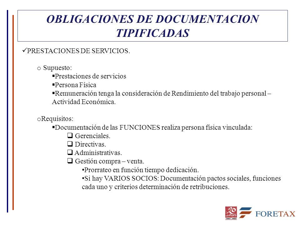 OBLIGACIONES DE DOCUMENTACION TIPIFICADAS PRESTACIONES DE SERVICIOS. o Supuesto: Prestaciones de servicios Persona Física Remuneración tenga la consid