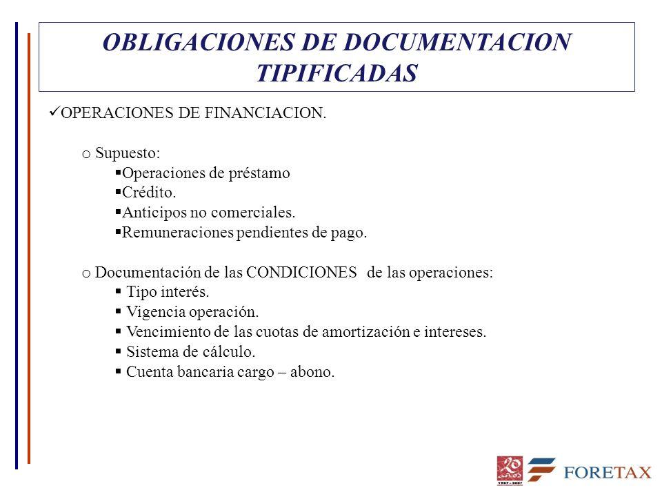 OBLIGACIONES DE DOCUMENTACION TIPIFICADAS OPERACIONES DE FINANCIACION. o Supuesto: Operaciones de préstamo Crédito. Anticipos no comerciales. Remunera