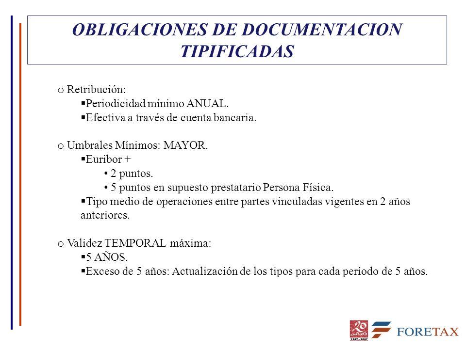 OBLIGACIONES DE DOCUMENTACION TIPIFICADAS o Retribución: Periodicidad mínimo ANUAL. Efectiva a través de cuenta bancaria. o Umbrales Mínimos: MAYOR. E