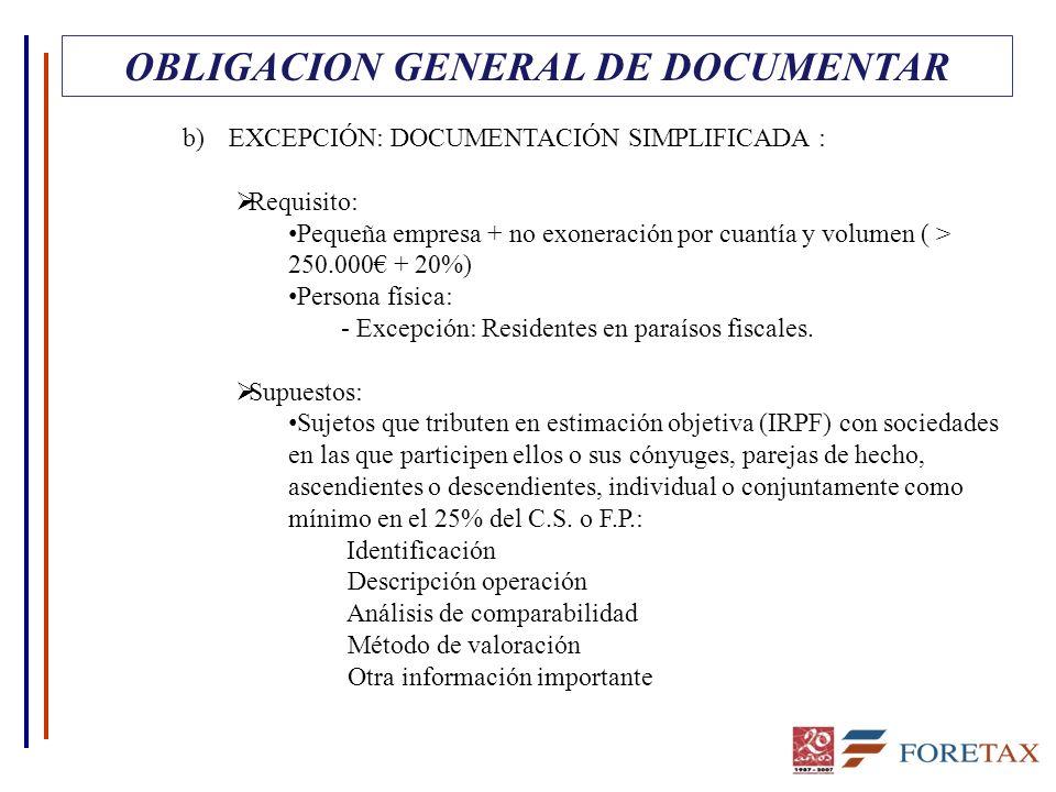 OBLIGACION GENERAL DE DOCUMENTAR b) EXCEPCIÓN: DOCUMENTACIÓN SIMPLIFICADA : Requisito: Pequeña empresa + no exoneración por cuantía y volumen ( > 250.