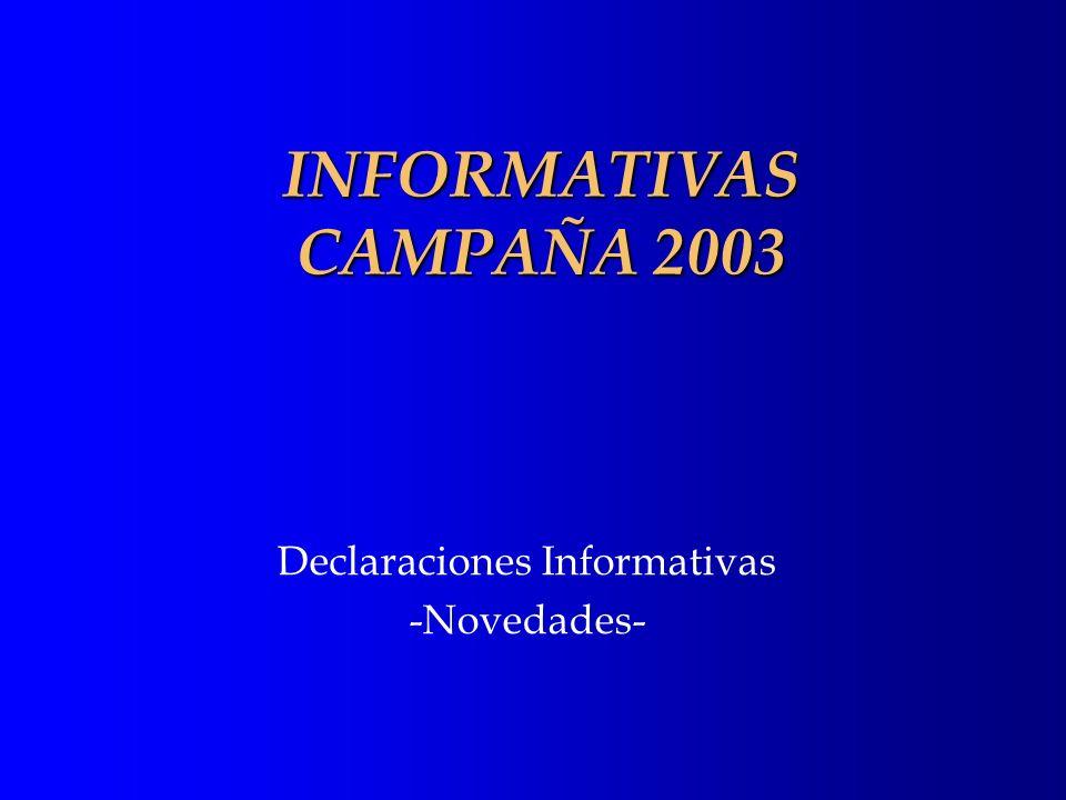 INFORMATIVAS CAMPAÑA 2003 Declaraciones Informativas -Novedades-