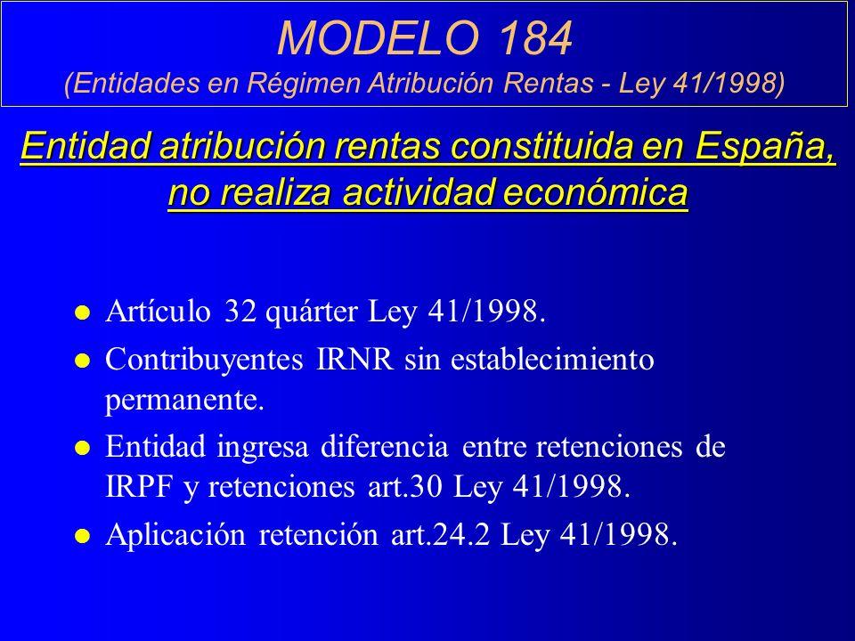 MODELO 184 (Entidades en Régimen Atribución Rentas - Ley 41/1998) l Artículo 32 quárter Ley 41/1998.